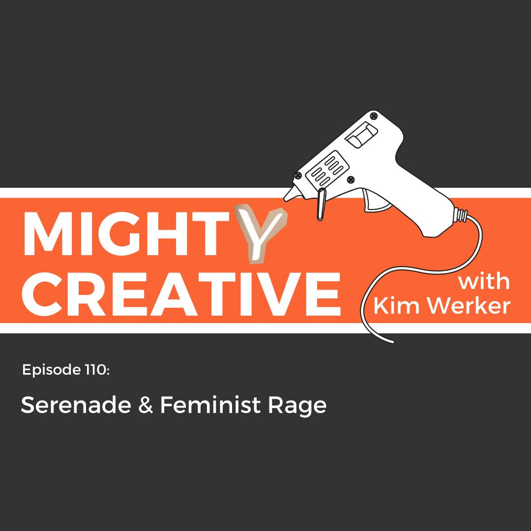 Serenade & Feminist Rage