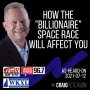 """Artwork for How the """"Billionaire"""" Space Race Will Affect You"""