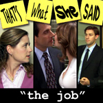 "Episode # 24 -- ""The Job"" (5/17/07)"