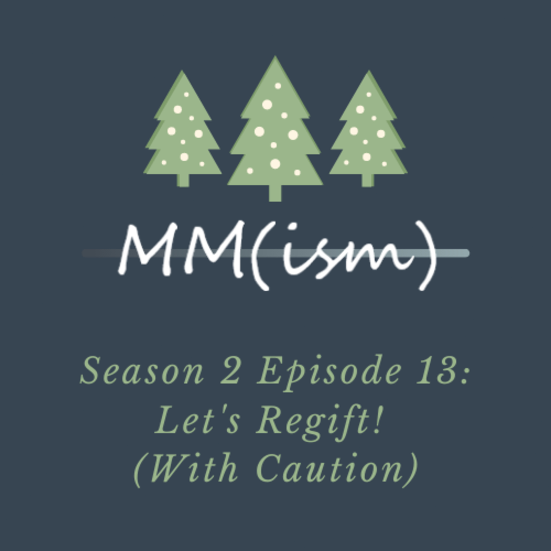 Artwork for Podsmas Episode 13: Let's Regift! (With Caution)