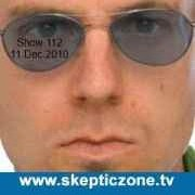 The Skeptic Zone #112 - 11.Dec.2010