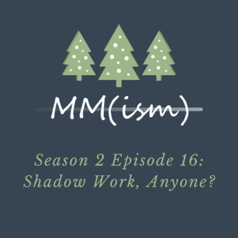 Artwork for Podsmas Episode 16: Shadow Work, Anyone?