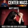 Artwork for Center Mass #44– Matt DiRito – Rock Star and Gun Aficionado