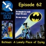 Artwork for The Earth Station DCU Episode 62 – Batman: A Lonely Place of Dying