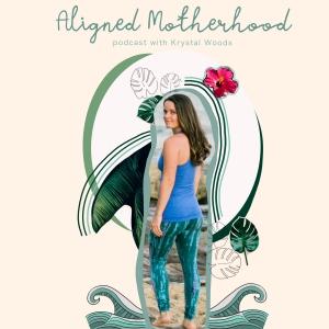 Aligned Motherhood