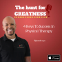 Artwork for Episode 190: 4 Keys To Success In Physical Therapy