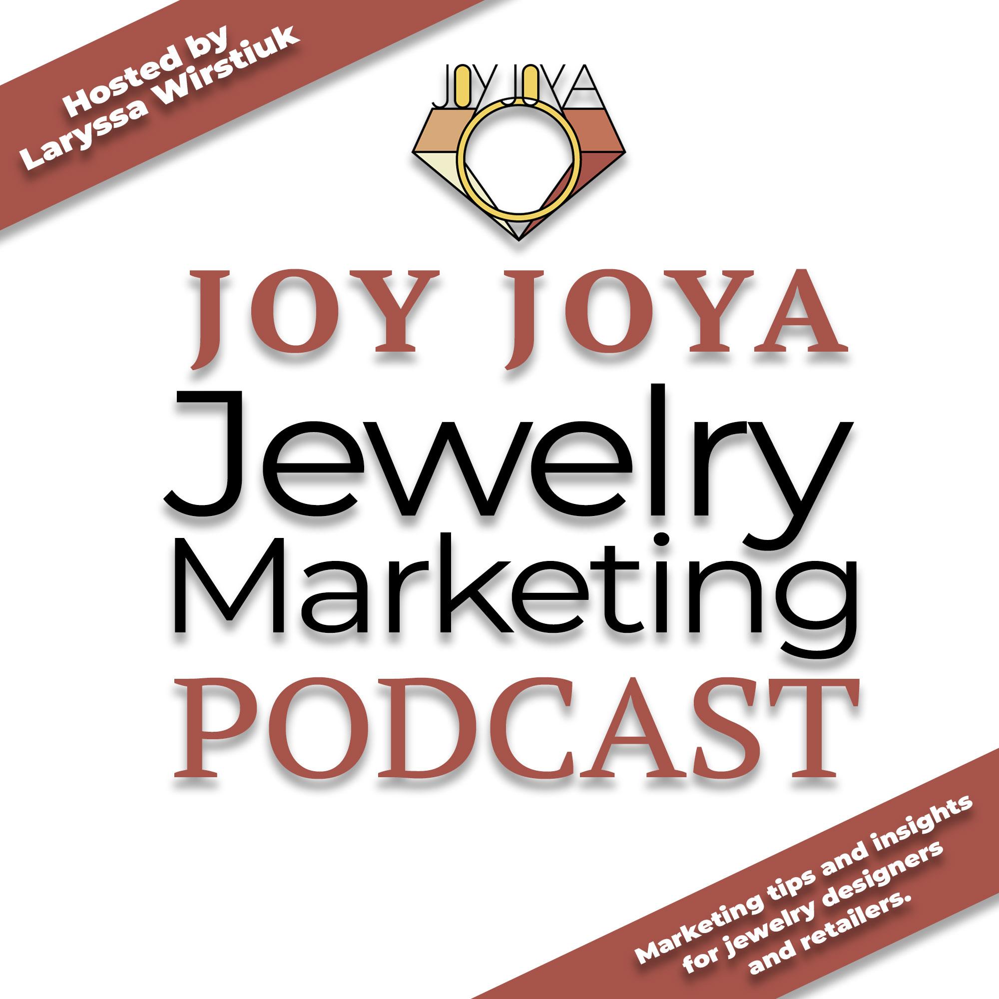 Joy Joya Jewelry Marketing Podcast show art
