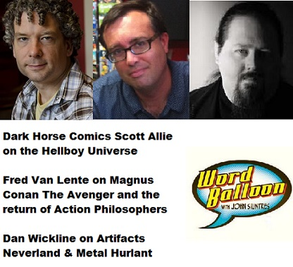 Word Balloon Podcast Scott Allie Fred Van Lente and Dan Wickline