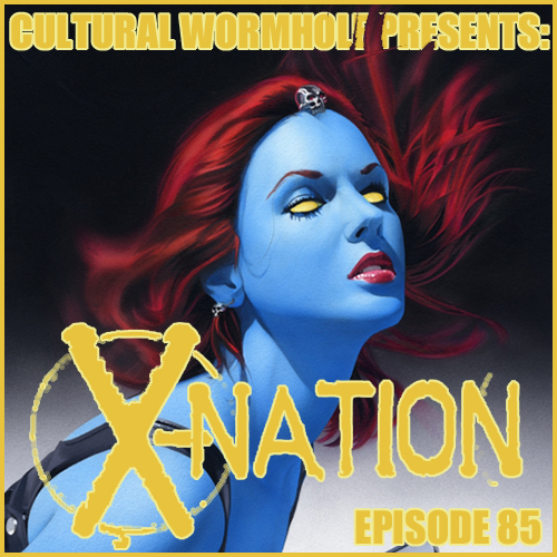 Cultural Wormhole Presents: X-Nation Episode 85