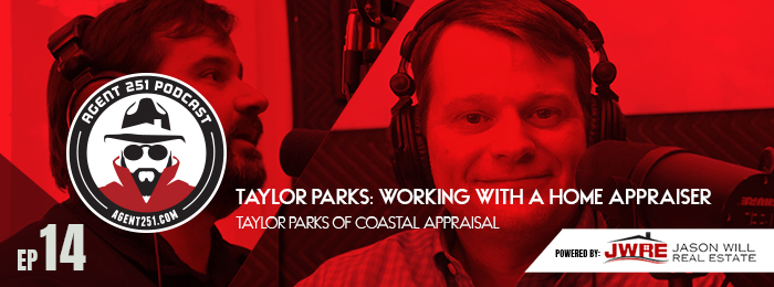 Agent 251 | Taylor Parks | Home Appraiser | Ep14 | Podcast | JWRE