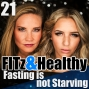 Artwork for FITz & Healthy Podcast 21 : Fasting is not Starving