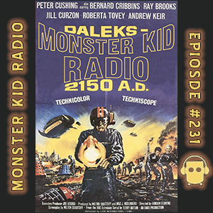 Monster Kid Radio #231 - Who's Who With Casey Criswell, Doctor Who, and Invading Daleks
