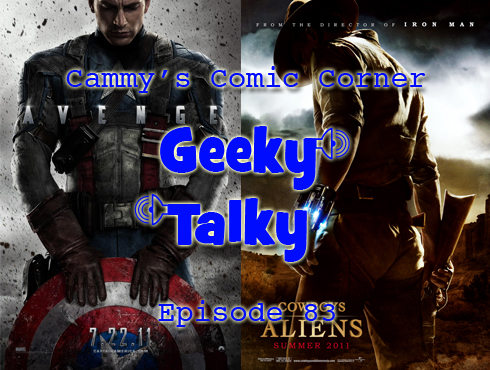Cammy's Comic Corner - Geeky Talky - Episode 83