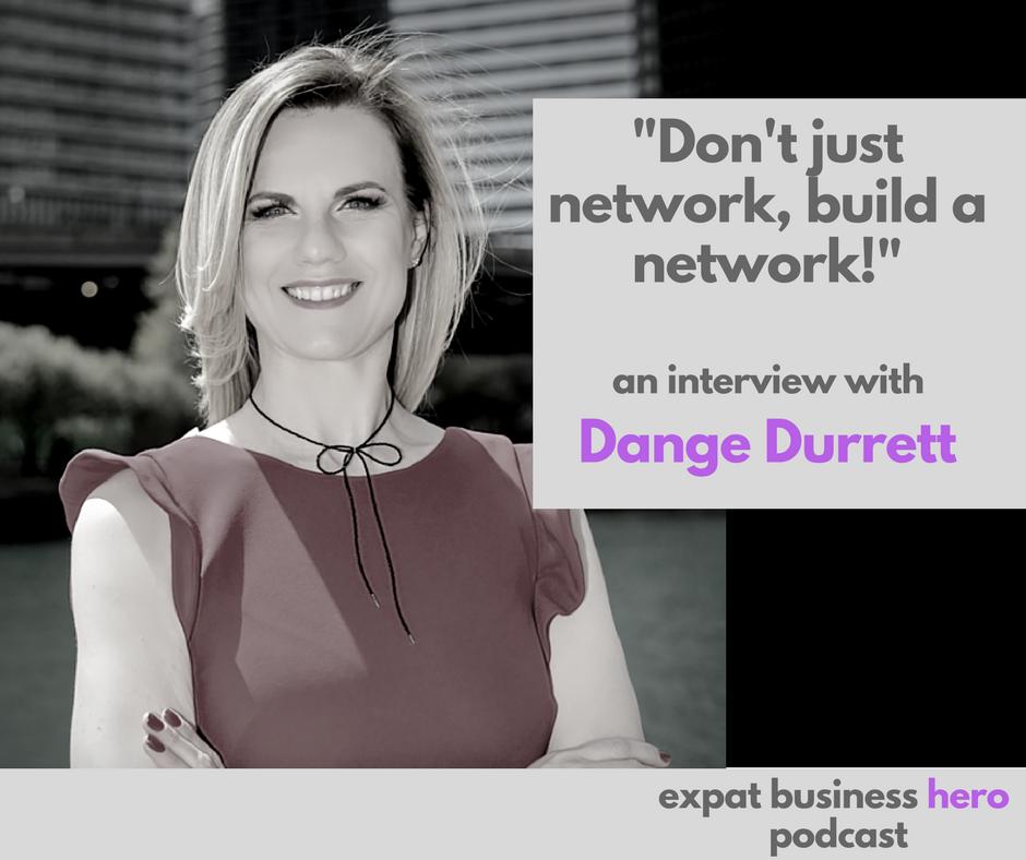 Dange Durrett Expat Business Hero Podcast