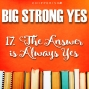 Artwork for Big Strong Yes #17. The Answer is Always Yes