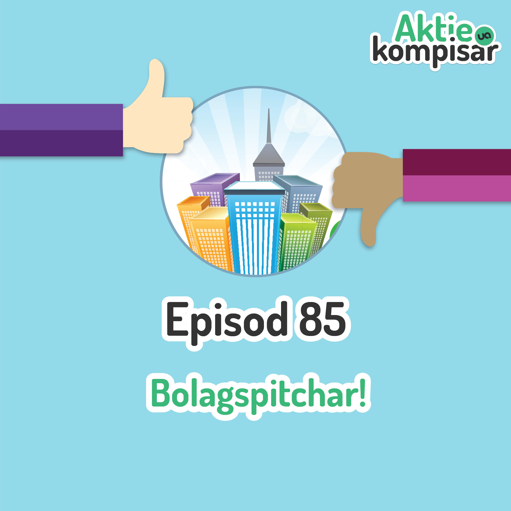 Episod 85 - Bolagspitchar!