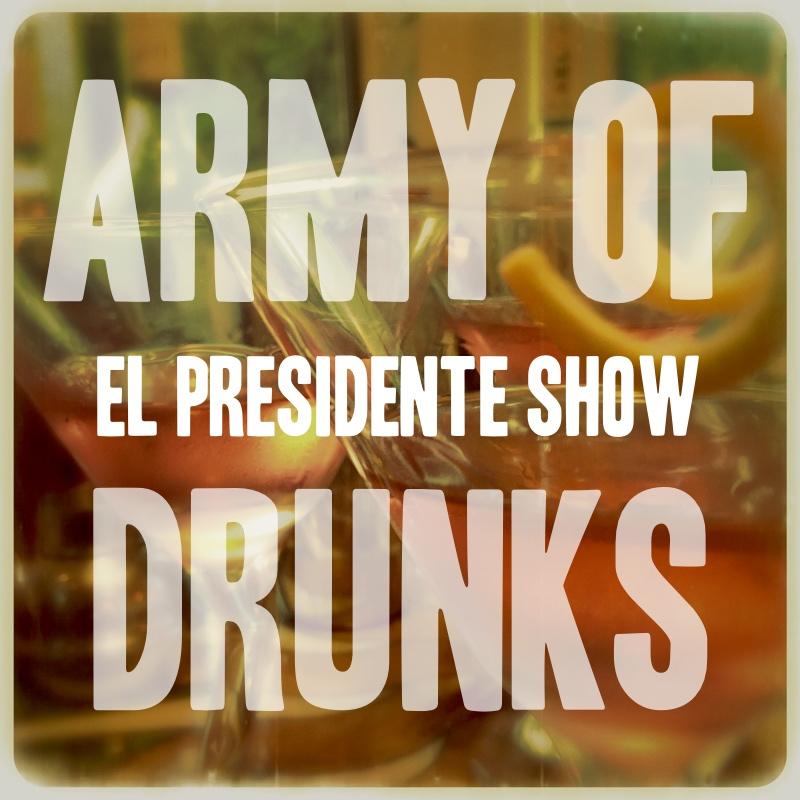 The El Presidente Show