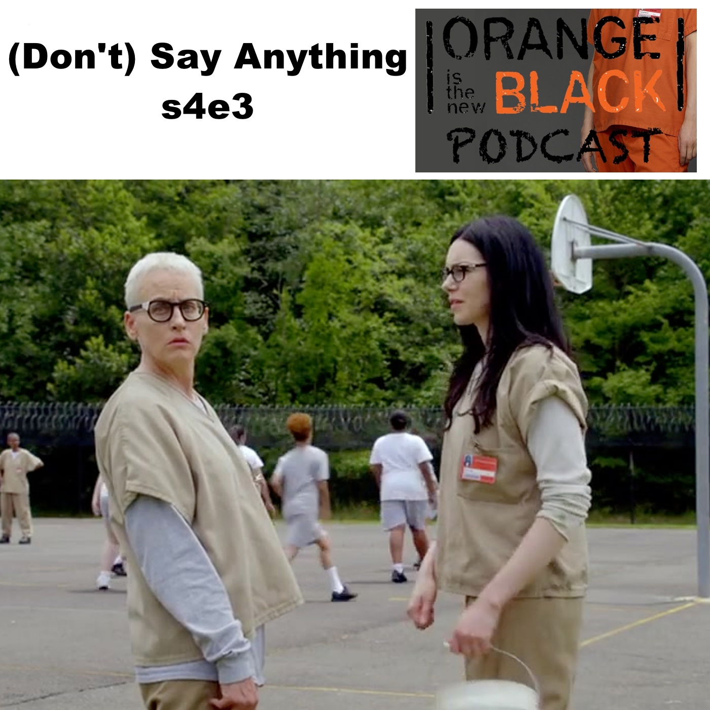 s4e3 (Don't) Say Anything - Orange is the New Black Podcast