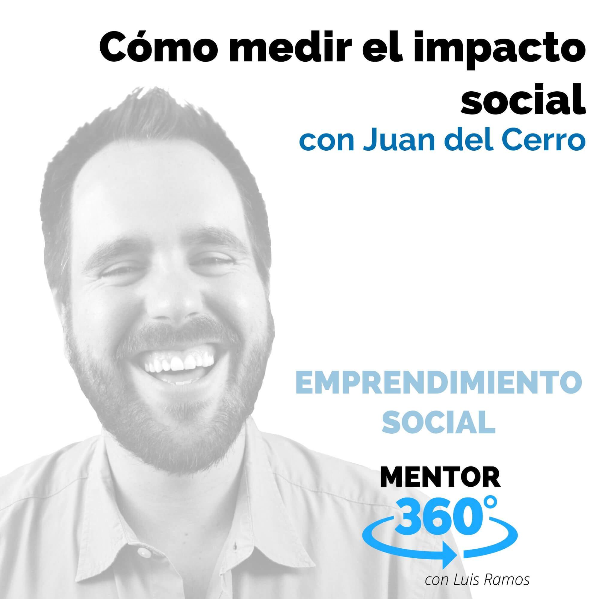 Cómo medir el impacto social, con Juan del Cerro - EMPRENDIMIENTO SOCIAL