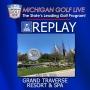 Artwork for MGL Radio May 23 - Grand Traverse Resort and Spa