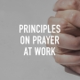 Artwork for Principles of Prayer In The Workplace