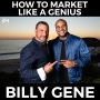 Artwork for How to Market Like a Genius with Billy Gene