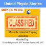 Artwork for Untold Physio Stories 112: More Accidental Taping Success