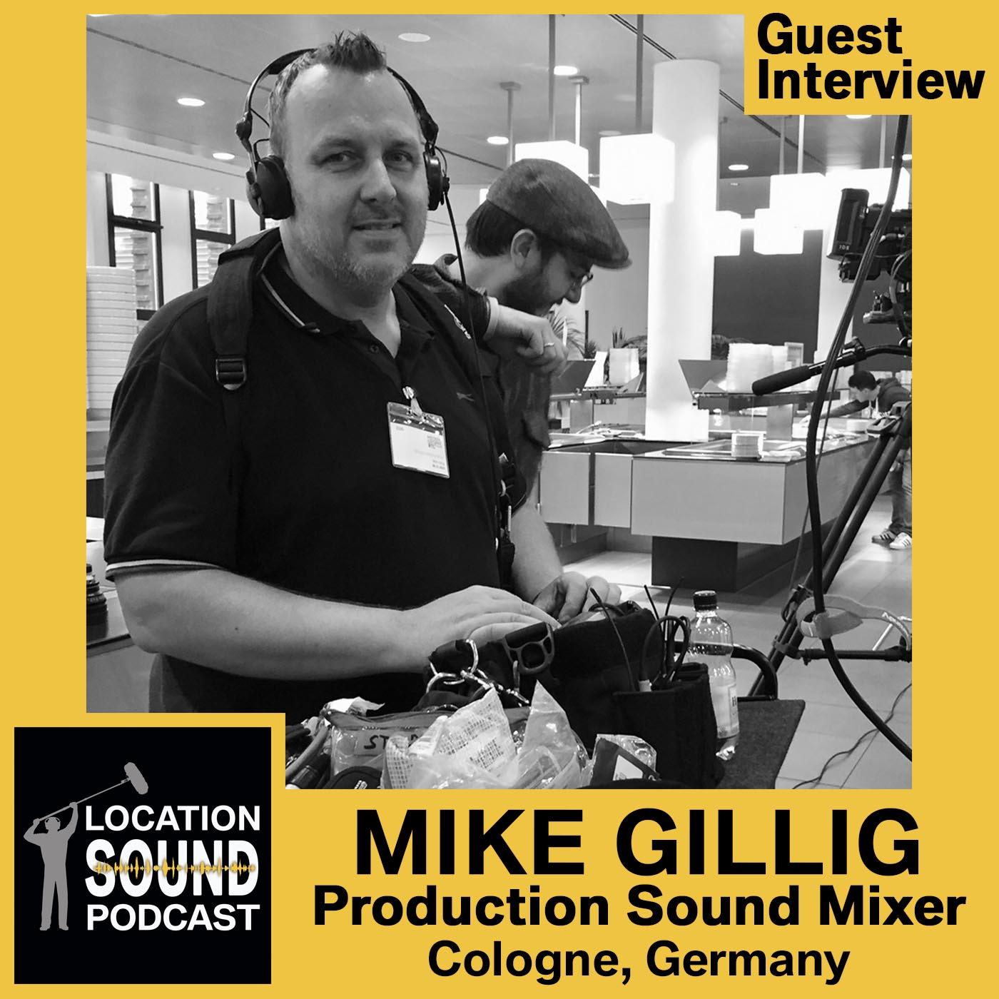 062 Mike Gillig - Production Sound Mixer based out of Cologne, Germany