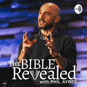 The Bible Revealed with Phil Ayres