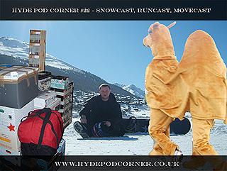 Hyde Pod Corner #22 - Snowcast, Runcast, Movecast