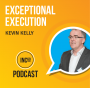 Artwork for Exceptional Execution with Kevin Kelly - 54 min