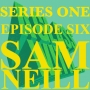 Artwork for S1 EP6: SAM NEILL