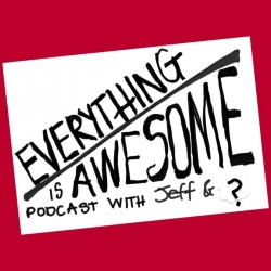 Everything is Awesome with Jeff and ?