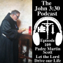 Artwork for Episode 109: Padre Martin Scott - Let the Lord drive our life