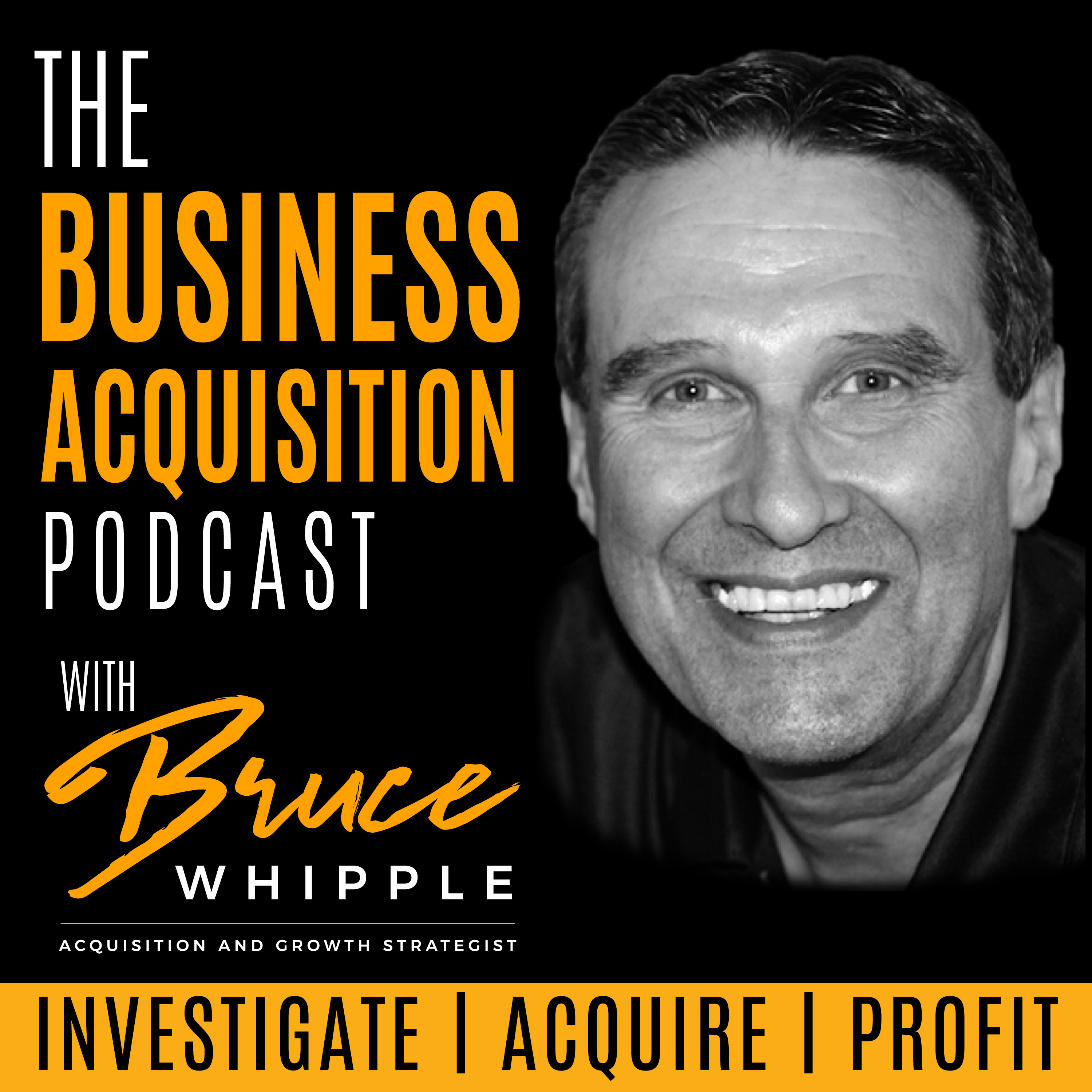 The Business Acquisition Podcast with Bruce Whipple show art