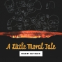 Artwork for A Little Moral Tale