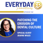 Artwork for Episode 132 – Patching the Erosion of Dental Culture with Joanne Miles