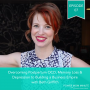 Artwork for 07. Overcoming Postpartum OCD, Memory Loss & Depression to Building a Business Empire with Beth Griffith