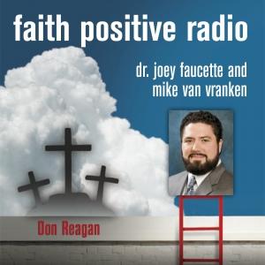 Faith Positive Radio: Don Reagan