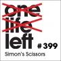 Artwork for One Life Left -- s20e14 -- #399 -- Simon's Scissors