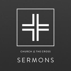 Church at the Cross - Sermons