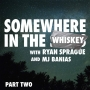 Artwork for Somewhere in the Whiskey: Part Two