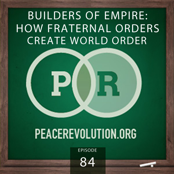 Peace Revolution episode 084: Builders of Empire
