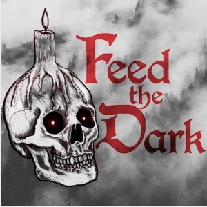 Feed The Dark podcast