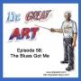 Artwork for Episode 58: The Blues Got Me