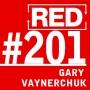 Artwork for RED 201: The Cult Of Gary Vaynerchuk