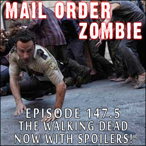 Mail Order Zombie: Episode 147.5