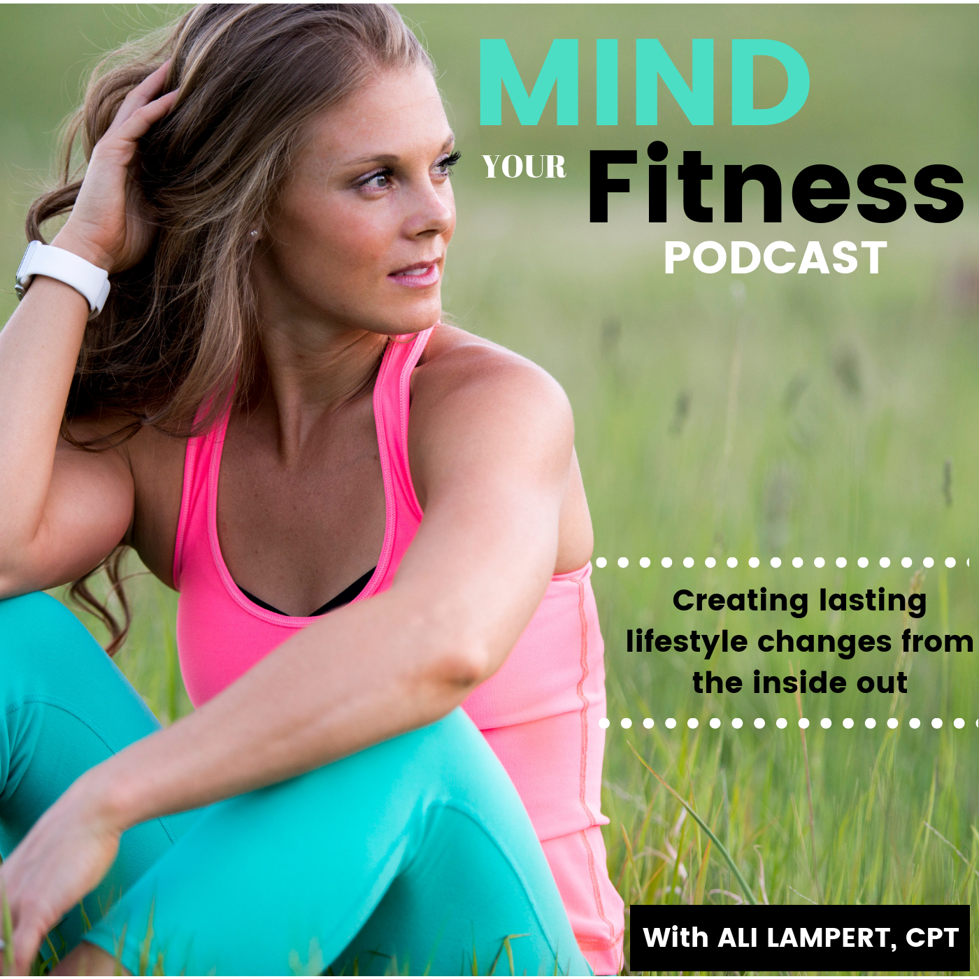 Mind Your Fitness Podcast by Ali Lampert show art