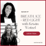 Artwork for Episode 57: WARRIOR WOMAN RECOVERY: BREATH, ICE + RED LIGHT with Kristin Weitzel