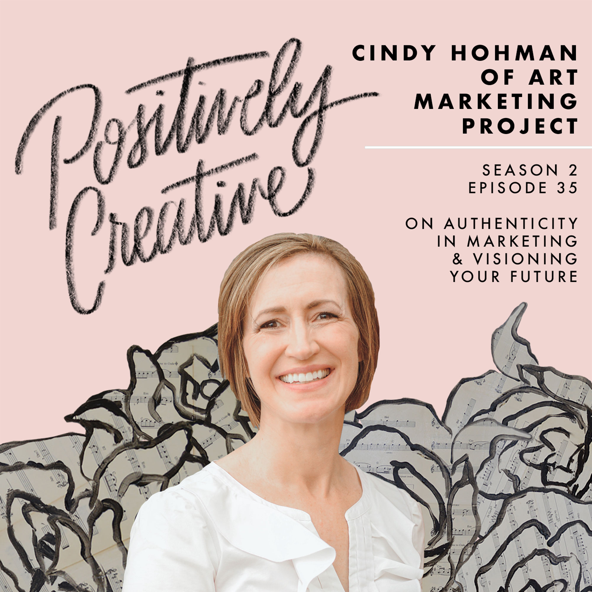 Artwork for 035 - Cindy Hohman of Art Marketing Project on Authenticity in Marketing & Visioning Your Future